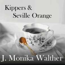 Kippers & Seville Orange / J. Monika Walther