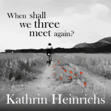 When shall we three meet again? / Kathrin Heinrichs